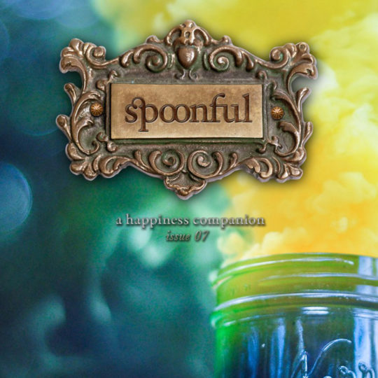 Spoonful, A Happiness Companion #7